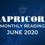 CAPRICORN JUNE 2020 – WOW INCREDIBLE OPPORTUNITIES AHEAD – MONTHLY GENERAL READING