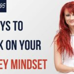 HOW TO WORK ON YOUR MONEY MINDSET: 7 Money Lessons Ive Learned The Simplify Your Life Podcast 95
