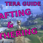 TERA: CRAFTING GATHERING (Guide for New and Returning Players Part 7)
