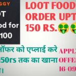 LOOT ORDER FREE FOOD UPTO 150RS.apply the offer now.