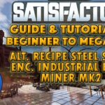 Satisfactory Beginner to Megabase: Alternate Recipe Steel – Advanced Steel – Tutorial LP – EP14
