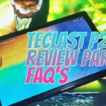 TECLAST P20HD REVIEW PART 2: FREQUENTLY ASKED QUESTIONS