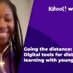 EDU webinar 10142020: Going the distance: Digital tools for distance learning with young learners
