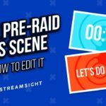 FREE Pre-Raid OBS Scene Resource + How To Edit It