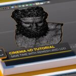 Cinema 4D Tutorial: Save Time with Remesh and LOD