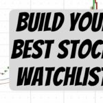 Free Resources How To Build Your Stock Watchlist