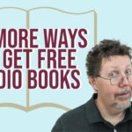 12 More Ways to Get FREE Audio Books