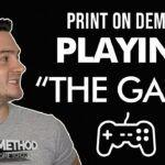 PRINT ON DEMAND: Play The Game Make More Sales
