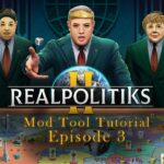 Realpolitiks II: Official Mod Tool Tutorial Episode III – Countries
