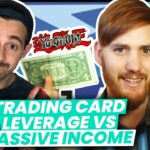 Yu-Gi-Oh Trading Card Leverage Vs Passive Income Business Scaling
