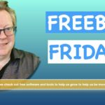 Friday Freebie – Where to find the best free software and tools for Health, Business and Mindset