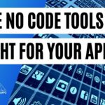 Are No Code Tools the Right Solution for Building Your App?