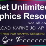 Get unlimited Graphics Resource Free Today