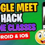 Google Meet HackPranks For iOS Android – How to Hack Google Meet Online Class