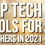 Top Tech Tools for Teachers in 2021