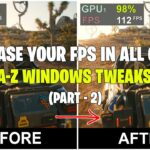 How I Boost my FPS Fix LAG in ALL Games in 2021 (PART – 2)