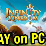 🎮 How to PLAY Infinity Kingdom on PC ▶ DOWNLOAD and INSTALL