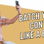 BATCHING CONTENT How to Create Consistent Content as an Entrepreneur