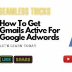 How to Get Old and Active Gmails that Works on Adwords