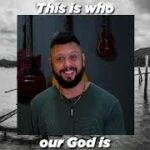 This is who our God is