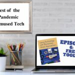 Best of Pandemic Elmused Tech Episode 6: Free Tools