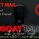 GOAT Talk with William Tingle Guest Andy Detwiler from Print Genie