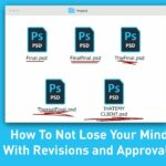 How To Not Lose Your Mind With Revisions and Approvals